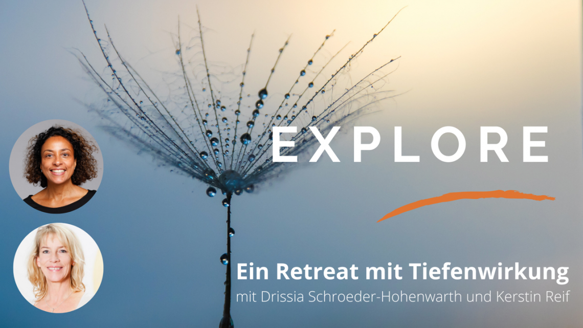 Explore. Ein Retreat mit Tiefenwirkung.
